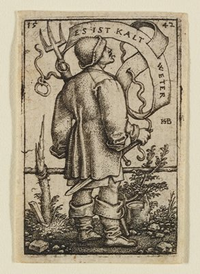"""rear 3/4 view of a male peasant facing R, looking up to sky; PR hand resting on sword strapped to belt, pitchfork in PL hand; banner over figure reads """"Es ist kalt Weter"""" (It is cold)."""
