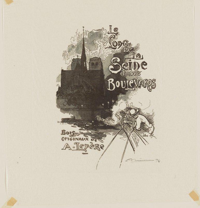 """three figures leaning over railing of bridge--two men holding fishing poles; Notre Dame Cathedral at left; text: """"Le Long de la Seine et des Boulevards"""" and """"Bois Originaux de A. Lepère"""""""
