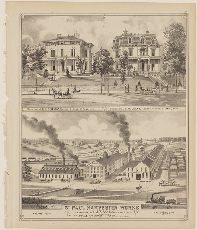 "page from a book (pages 35 and 36); recto, top image: large Victorian houses; house on left is brick, house on right is wood frame; figures on sidewalk, in front of houses and on porch of house at right; carriages on street; ""RESIDENCE OF C. H. BIGELOW, COLLEGE AVENUE, ST PAUL, MINN."" and ""RESIDENCE OF E. M. DEANE, COLLEGE AVENUE, ST PAUL, MINN."" printed below image; recto, bottom image: factory complex with three buildings, with figures, horses and carriages around them; lumber at right; trains in LLC and center left; ""ST. PAUL HARVESTER WORKS"" and other text printed below image; verso, top image: large Victorian house with cupola and fountain in front; figures in front of house; carriages and horses on street; ""J. C. BURBANK'S RESIDENCE, SUMMIT AVE. / ST. PAUL, MINN."" printed below image; verso, bottom image: Victorian house with figures on street; two horses and carriages; ""RESIDENCE OF R. BARDEN, COR. 6TH & MARIA AVE. DAYTONS BLUFF, ST PAUL, MINN."" printed below image"