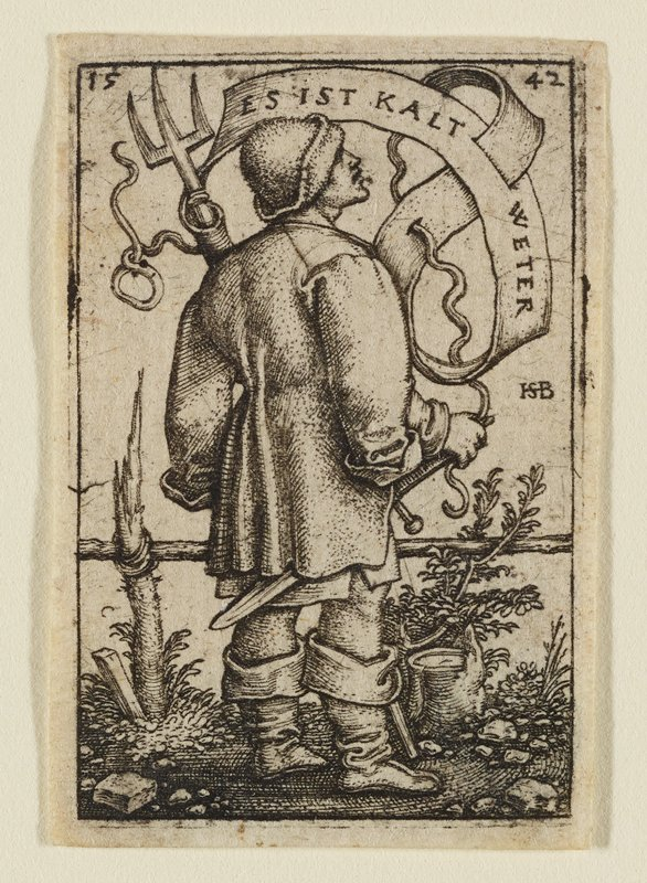 "rear 3/4 view of a male peasant facing R, looking up to sky; PR hand resting on sword strapped to belt, pitchfork in PL hand; banner over figure reads ""Es ist kalt Weter"" (It is cold)."